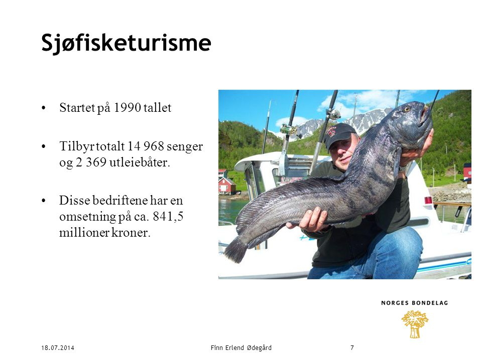 18.07.2014Finn Erlend Ødegård8 Norges Bondelag ønsker mer næringsfiske Bra ressursutnyttelse Bra for kvaliteten på fisken Bra for fisketurisme Bra for matkultur og lokal identitet Bra for reiseliv
