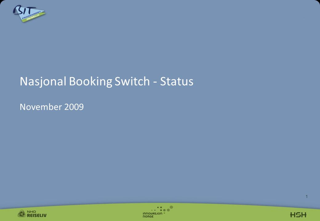 1 Nasjonal Booking Switch - Status November 2009