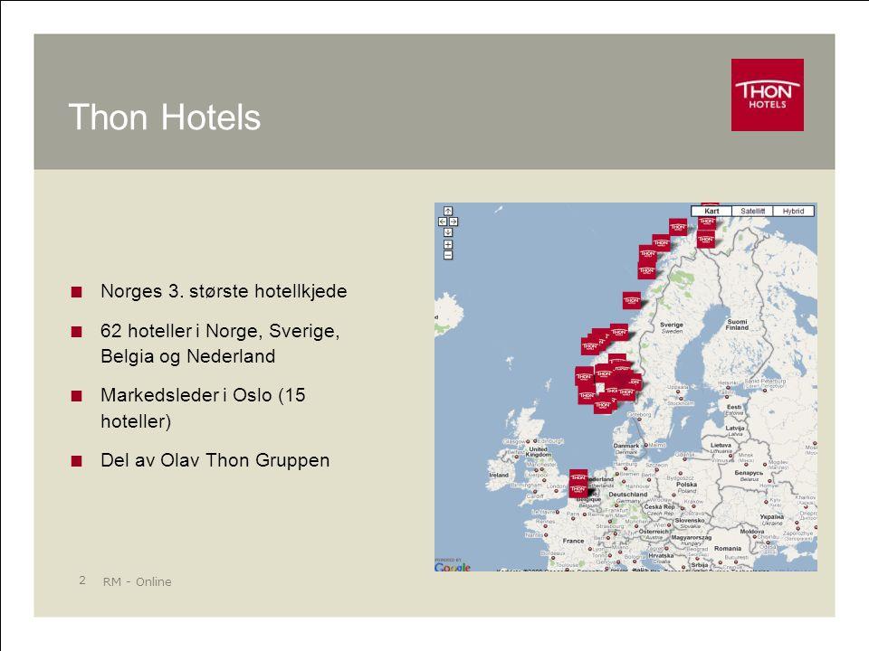 RM - Online 13 Vår målsetting… >>> 50% av Thon Hotels bookinger skal bli gjort på egen hjemmeside innen 2012!