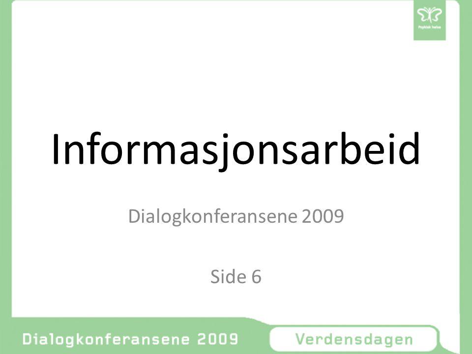 Informasjonsarbeid Dialogkonferansene 2009 Side 6