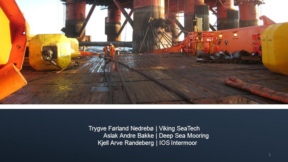Trygve Førland Nedrebø | Viking SeaTech Aslak Andre Bakke | Deep Sea Mooring Kjell Arve Randeberg | IOS Intermoor 1