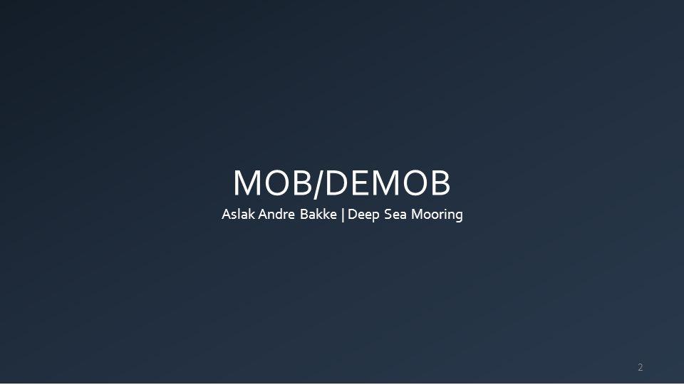 MOB/DEMOB Aslak Andre Bakke   Deep Sea Mooring 2