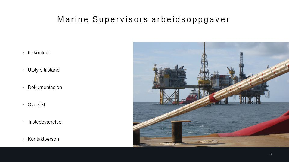 Marine Supervisors arbeidsoppgaver ID kontroll Utstyrs tilstand Dokumentasjon Oversikt Tilstedeværelse Kontaktperson 9