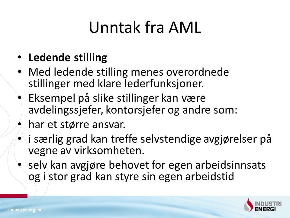 Unntak fra AML Særlig uavhengig stilling Med særlig uavhengig stilling menes arbeidstakere som ikke har direkte lederfunksjoner, men som likevel har overordnede og ansvarsfulle stillinger.