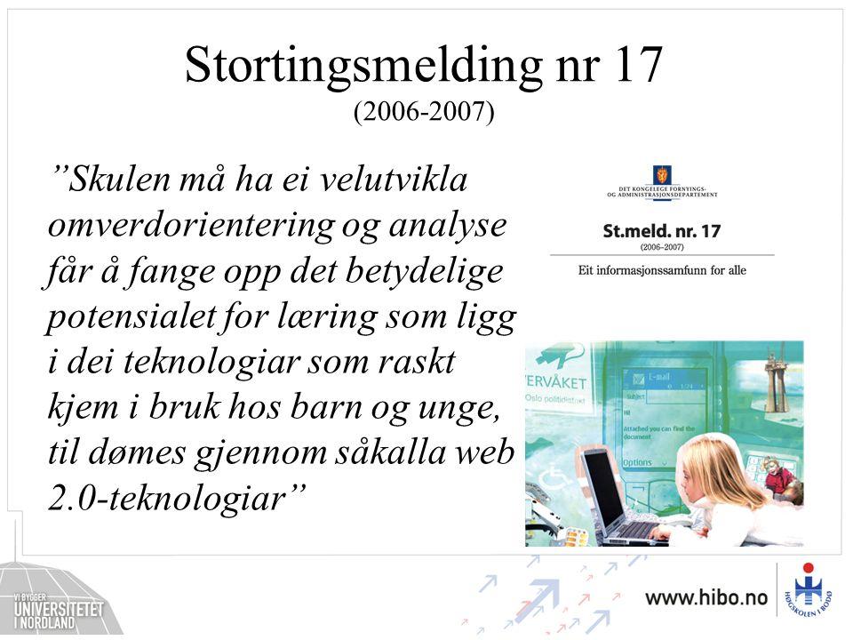 """Stortingsmelding nr 17 (2006-2007) """"Skulen må ha ei velutvikla omverdorientering og analyse får å fange opp det betydelige potensialet for læring som"""