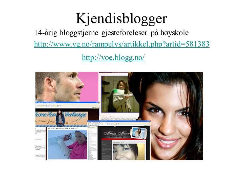 Kjendisblogger http://voe.blogg.no/ 14-årig bloggstjerne gjesteforeleser på høyskole http://www.vg.no/rampelys/artikkel.php?artid=581383
