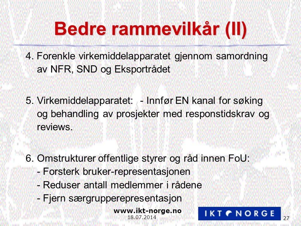 www.ikt-norge.no 27 18.07.2014 Bedre rammevilkår (II) 4.