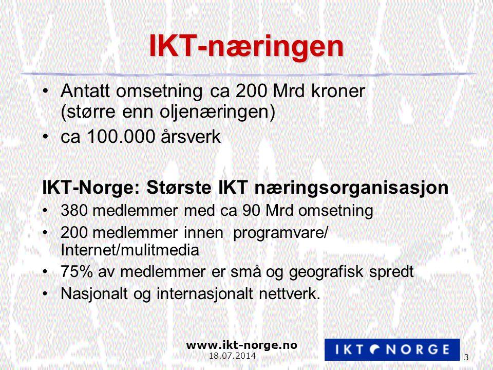 www.ikt-norge.no 24 18.07.2014 IKT-kompetanse vår viktigste ressurs..