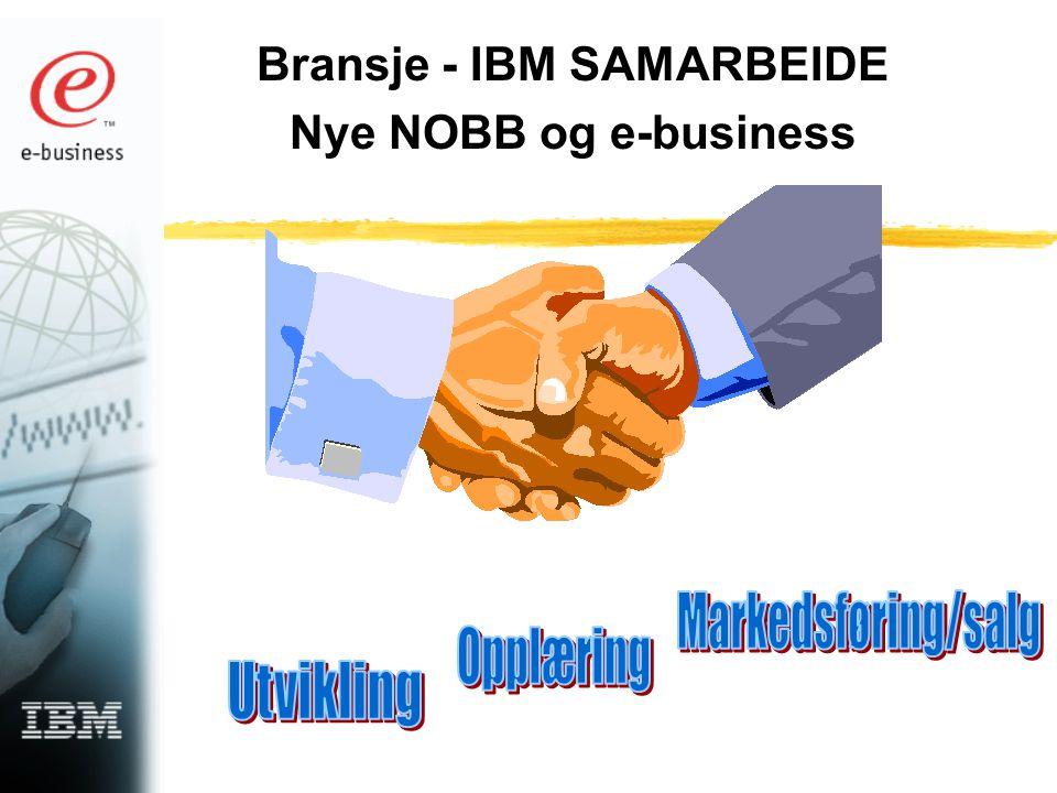 Bransje - IBM SAMARBEIDE Nye NOBB og e-business