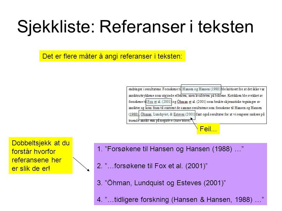 Sjekkliste: Referanser i teksten Det er flere måter å angi referanser i teksten: 1.
