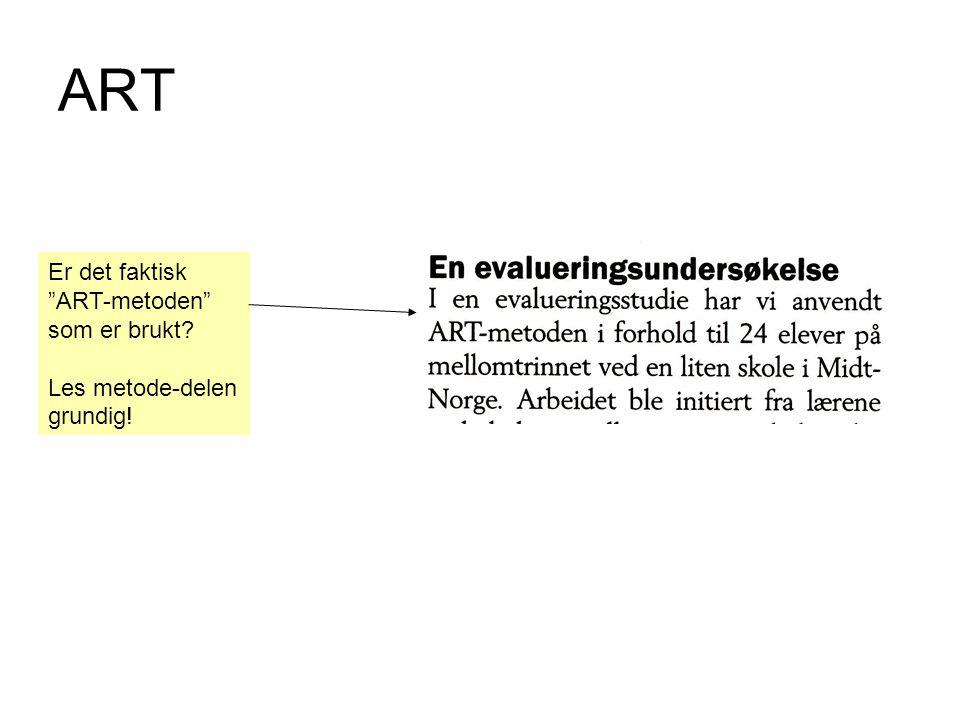"""ART Er det faktisk """"ART-metoden"""" som er brukt? Les metode-delen grundig!"""