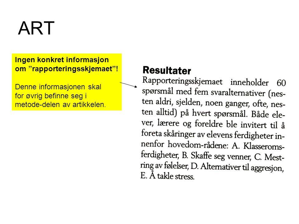 """ART Ingen konkret informasjon om """"rapporteringsskjemaet""""! Denne informasjonen skal for øvrig befinne seg i metode-delen av artikkelen."""