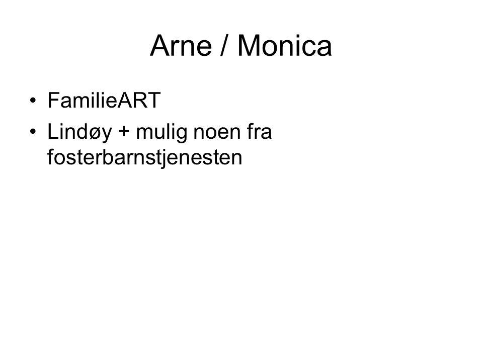 Arne / Monica FamilieART Lindøy + mulig noen fra fosterbarnstjenesten