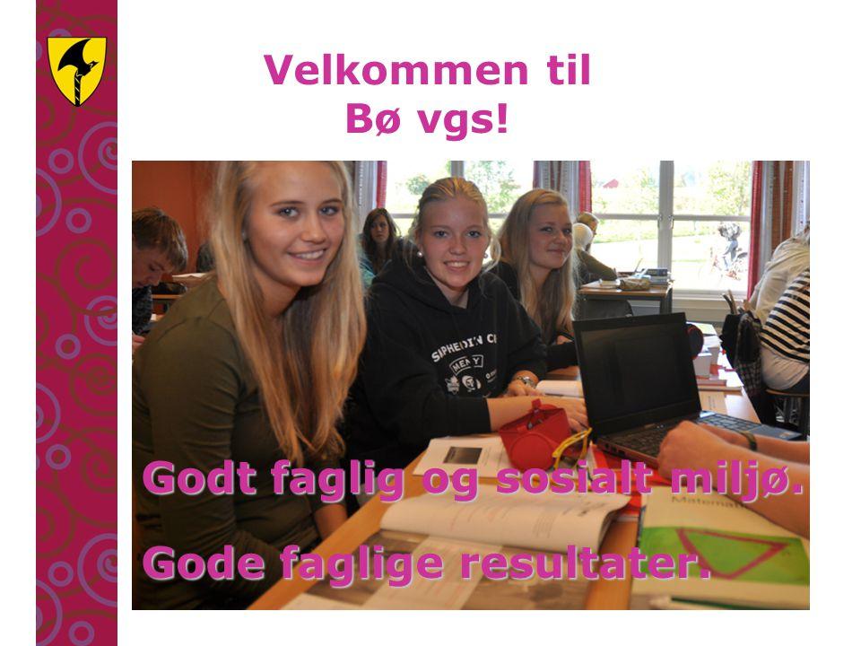 Velkommen til Bø vgs! Godt faglig og sosialt miljø. Gode faglige resultater.