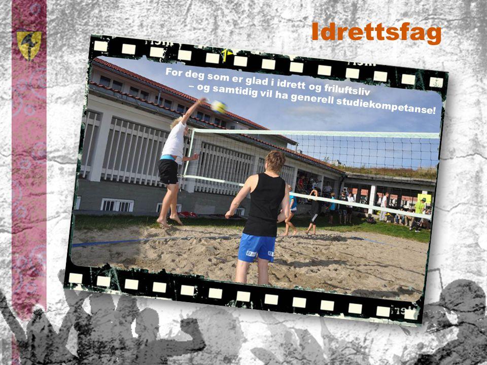 Idrettsfag For deg som er glad i idrett og friluftsliv – og samtidig vil ha generell studiekompetanse!