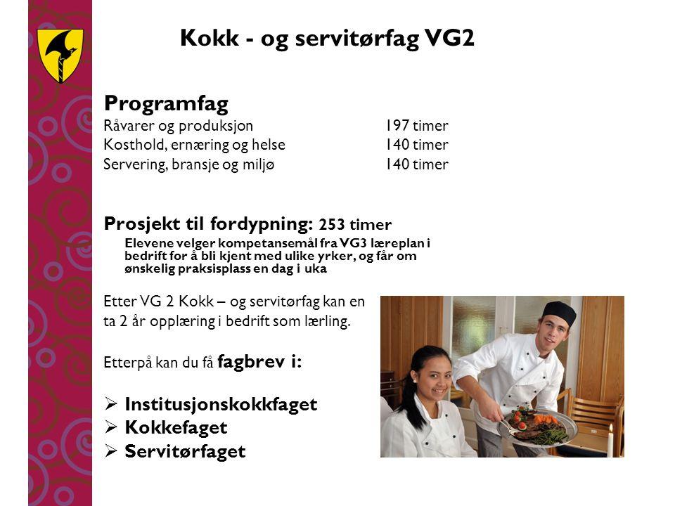 Kokk - og servitørfag VG2 Programfag Råvarer og produksjon 197 timer Kosthold, ernæring og helse140 timer Servering, bransje og miljø140 timer Prosjek