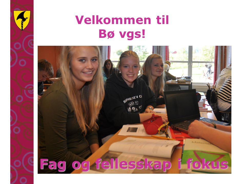 Velkommen til Bø vgs! Fag og fellesskap i fokus