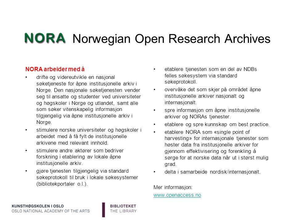 Norwegian Open Research Archives etablere tjenesten som en del av NDBs felles søkesystem via standard søkeprotokoll. overvåke det som skjer på området