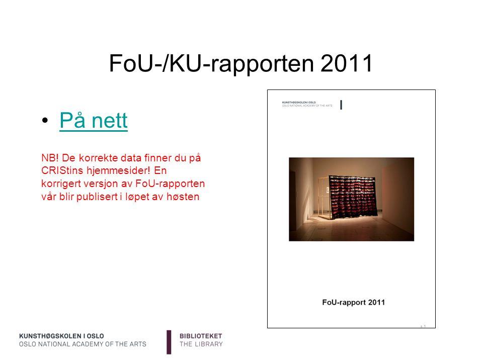 FoU-/KU-rapporten 2011 På nett NB! De korrekte data finner du på CRIStins hjemmesider! En korrigert versjon av FoU-rapporten vår blir publisert i løpe