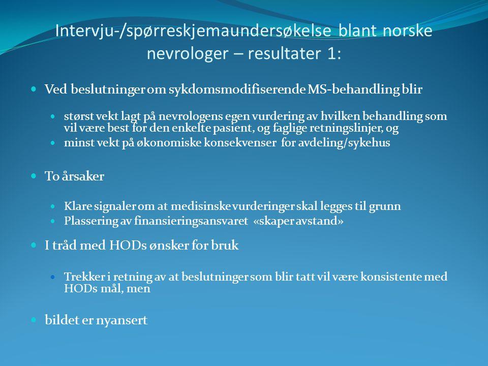Intervju-/spørreskjemaundersøkelse blant norske nevrologer – resultater 1: Ved beslutninger om sykdomsmodifiserende MS-behandling blir størst vekt lag