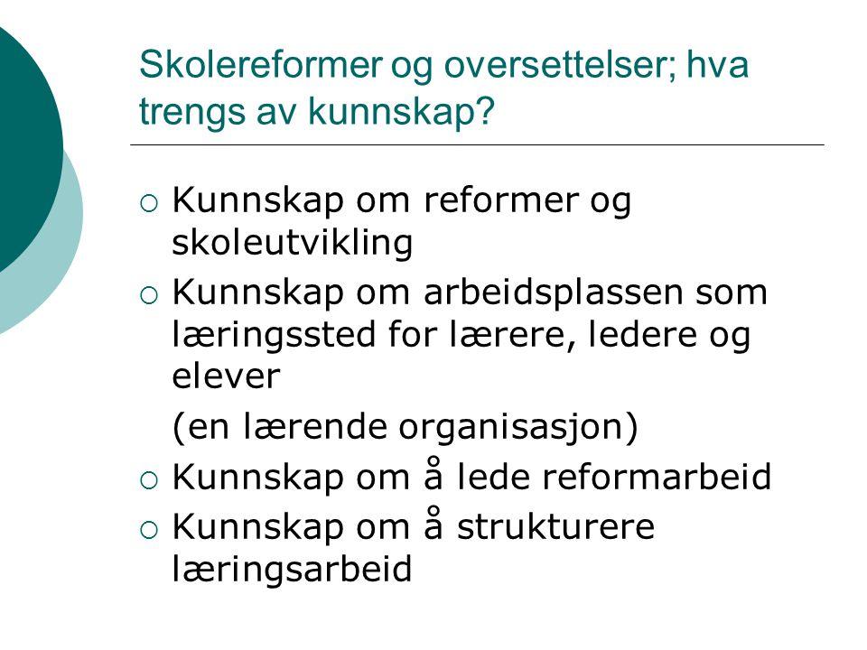 Skolereformer og oversettelser; hva trengs av kunnskap.