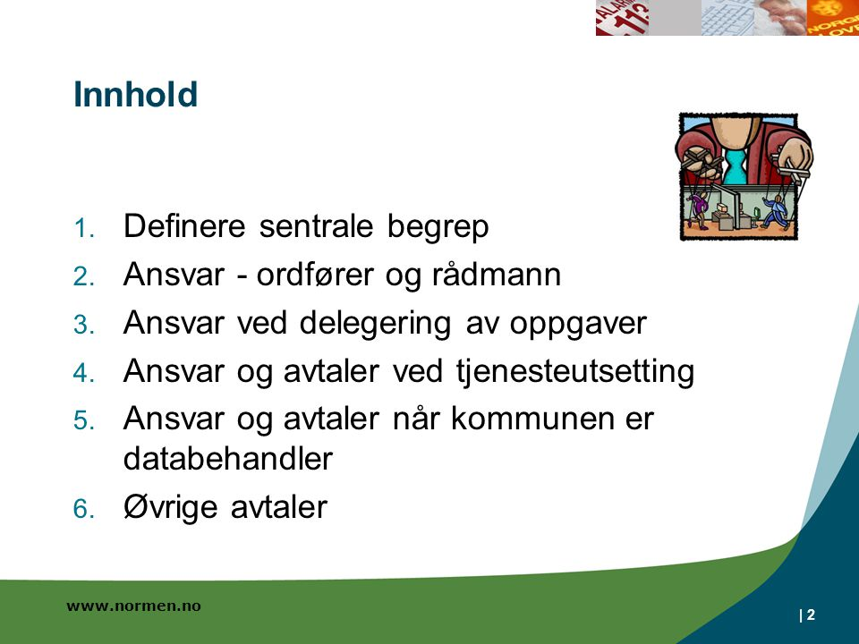 www.normen.no | 2 Innhold 1.Definere sentrale begrep 2.