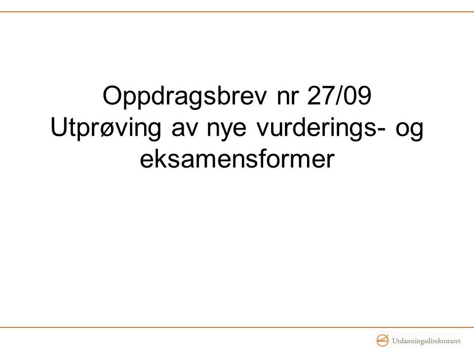Oppdragsbrev nr 27/09 Utprøving av nye vurderings- og eksamensformer