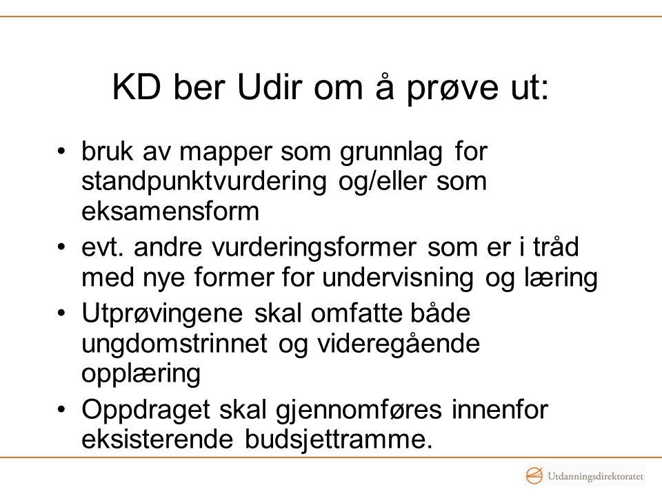 KD ber Udir om å prøve ut: bruk av mapper som grunnlag for standpunktvurdering og/eller som eksamensform evt.