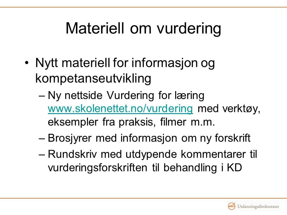 Materiell om vurdering Nytt materiell for informasjon og kompetanseutvikling –Ny nettside Vurdering for læring www.skolenettet.no/vurdering med verktøy, eksempler fra praksis, filmer m.m.