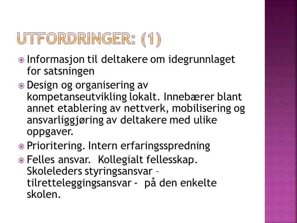  Informasjon til deltakere om idegrunnlaget for satsningen  Design og organisering av kompetanseutvikling lokalt.