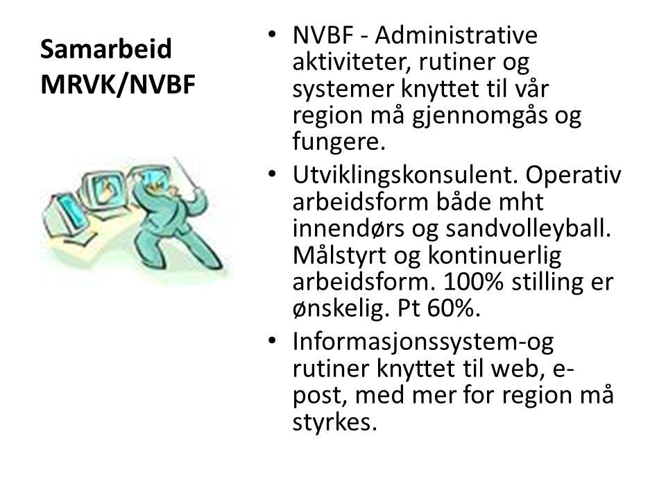 Samarbeid MRVK/NVBF NVBF - Administrative aktiviteter, rutiner og systemer knyttet til vår region må gjennomgås og fungere.
