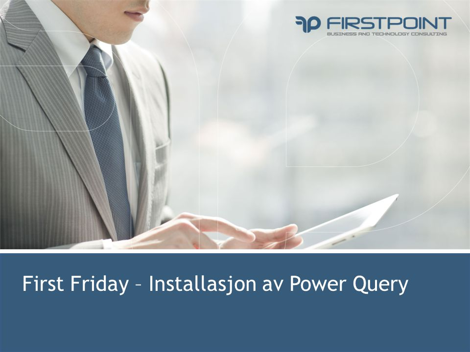 First Friday – Installasjon av Power Query