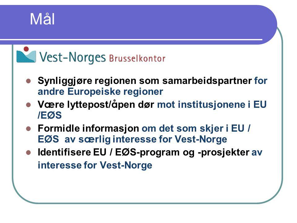 Mål Synliggj ø re regionen som samarbeidspartner for andre Europeiske regioner V æ re lyttepost/ å pen d ø r mot institusjonene i EU /E Ø S Formidle informasjon om det som skjer i EU / E Ø S av s æ rlig interesse for Vest-Norge Identifisere EU / E Ø S-program og -prosjekter av interesse for Vest-Norge
