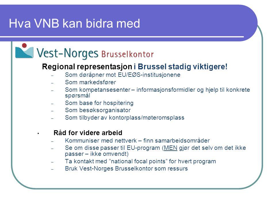 Hvordan kontakte VNB I Belgia, Brussel: Rue Archimede 17, B-1000 Brussel gunnar.selvik@west-norway.no +47 48109647 (GSM Norge) +32 473670145 (GSM Belgia) +32 2 2850000 (fasttelefon Belgia) +32 2 2850002 (fax Belgia) I Norge: Koordinator hjemmekontor: c/o PB 7900 - 5020 Bergen oyvind.dahl@hordaland-f.kommune.no, tlf: +47 55239531 Koordinator Sogn og Fjordane: arne.monrad.johnsen@sf-f.kommune.no, tlf: +47 57656248 Koordinator Møre og Romsdal: ralf.kirchhoff@hials.no, tlf:+47 70161478 + hvert medlem sin(e) kontaktperson(er) Hjemmeside: www.west-norway.no