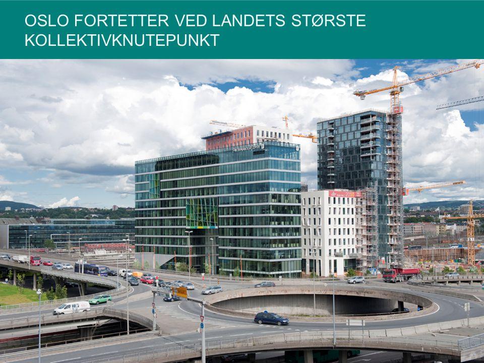 OSLO FORTETTER VED LANDETS STØRSTE KOLLEKTIVKNUTEPUNKT 12540535092