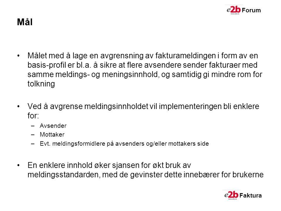 Faktura Forum Mål Målet med å lage en avgrensning av fakturameldingen i form av en basis-profil er bl.a.