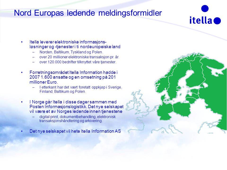 Nord Europas ledende meldingsformidler Itella leverer elektroniske informasjons- løsninger og -tjenester i ti nordeuropeiske land –Norden, Baltikum, Tyskland og Polen.