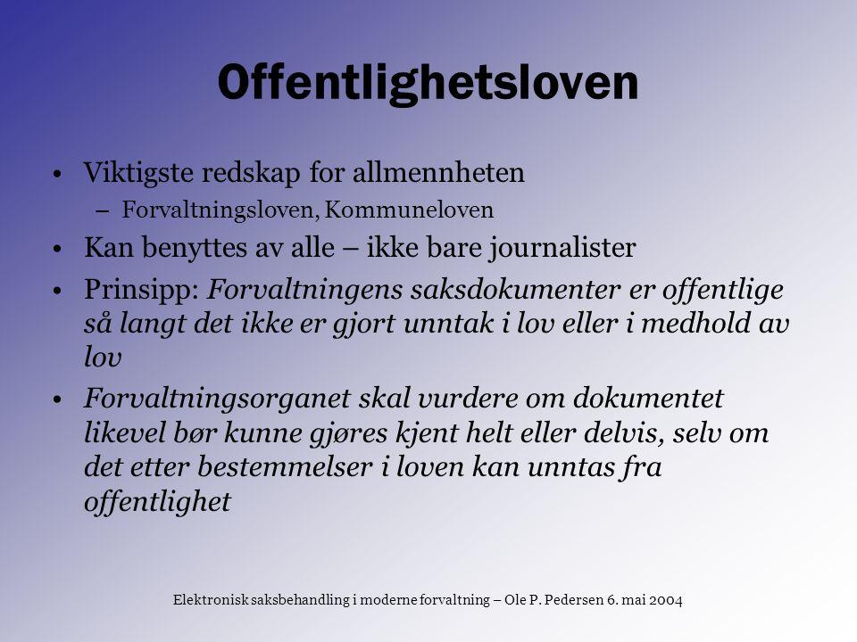 Elektronisk saksbehandling i moderne forvaltning – Ole P. Pedersen 6. mai 2004