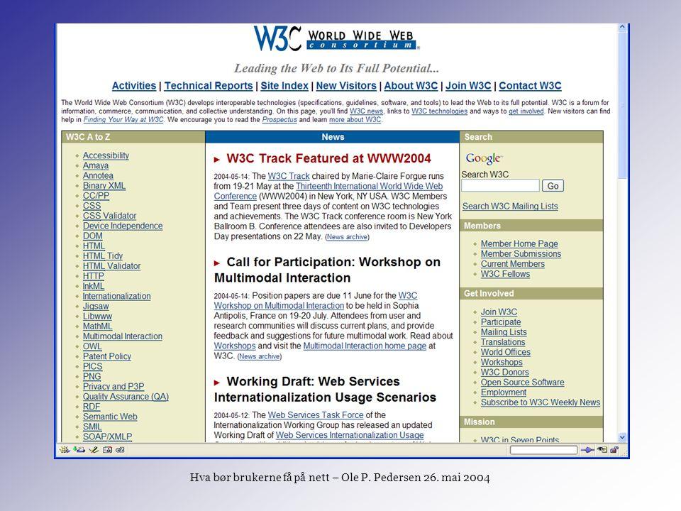 Hva bør brukerne få på nett – Ole P. Pedersen 26. mai 2004