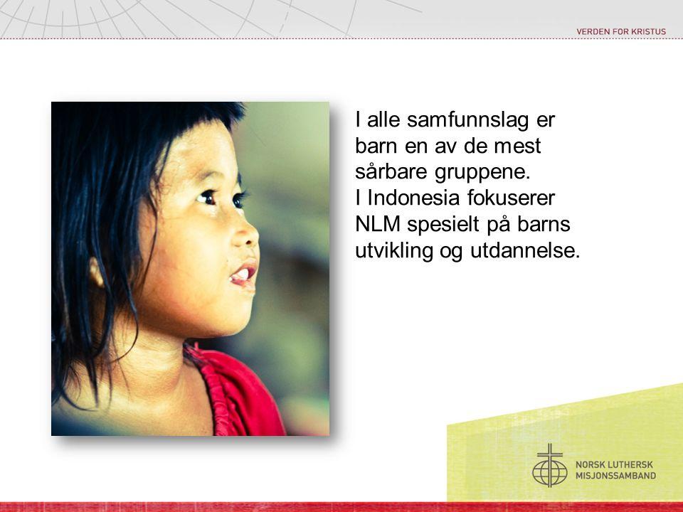 I alle samfunnslag er barn en av de mest sårbare gruppene.