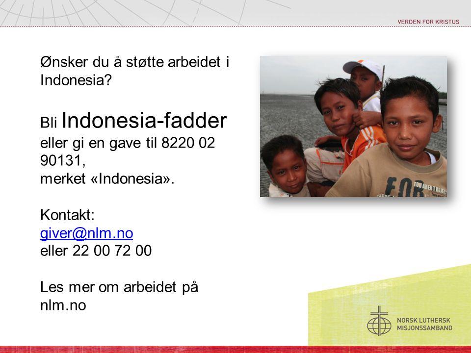 Ønsker du å støtte arbeidet i Indonesia.