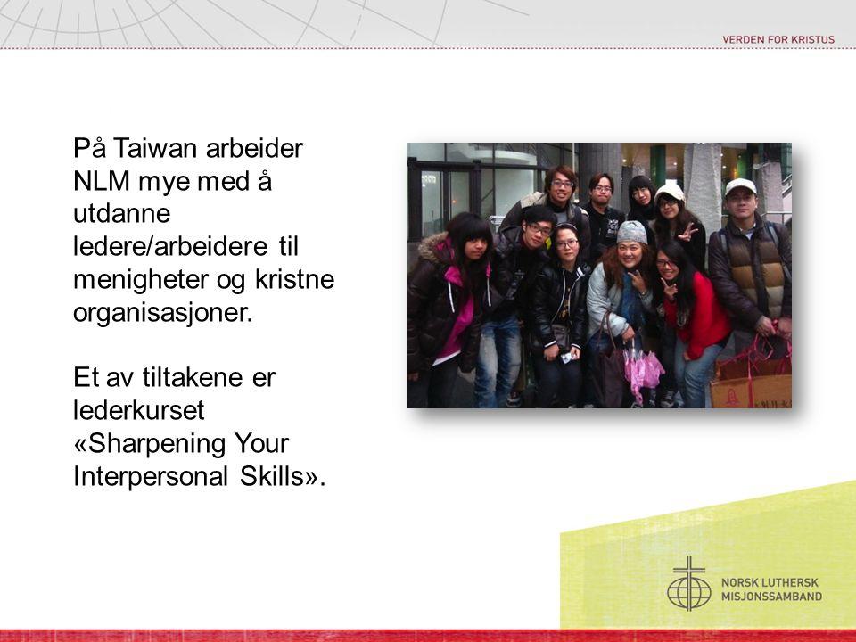 På Taiwan arbeider NLM mye med å utdanne ledere/arbeidere til menigheter og kristne organisasjoner. Et av tiltakene er lederkurset «Sharpening Your In