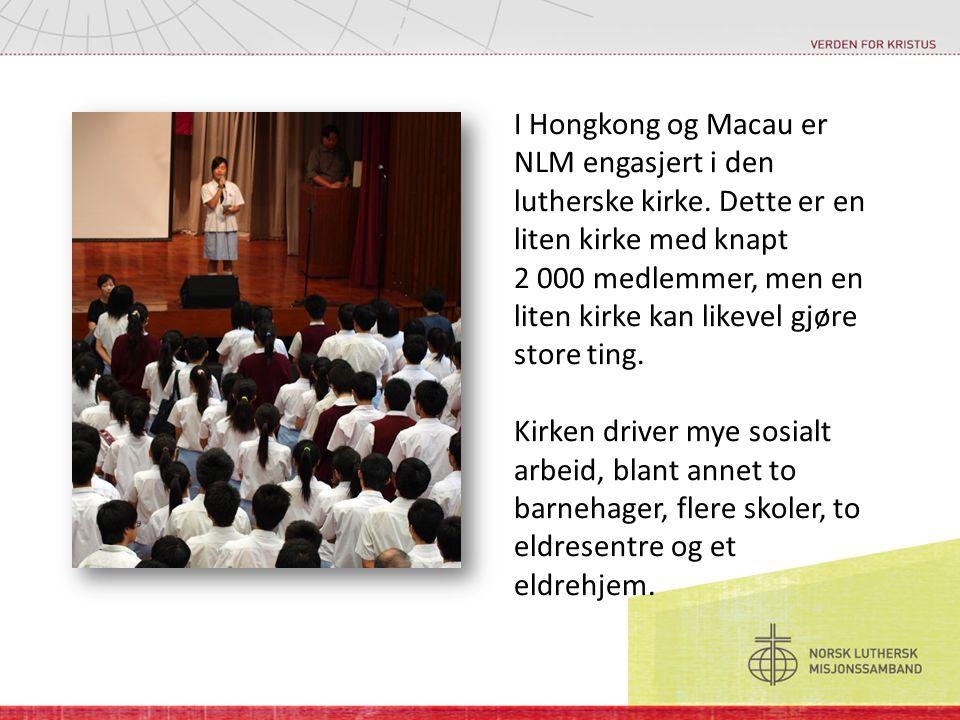 I Hongkong og Macau er NLM engasjert i den lutherske kirke.