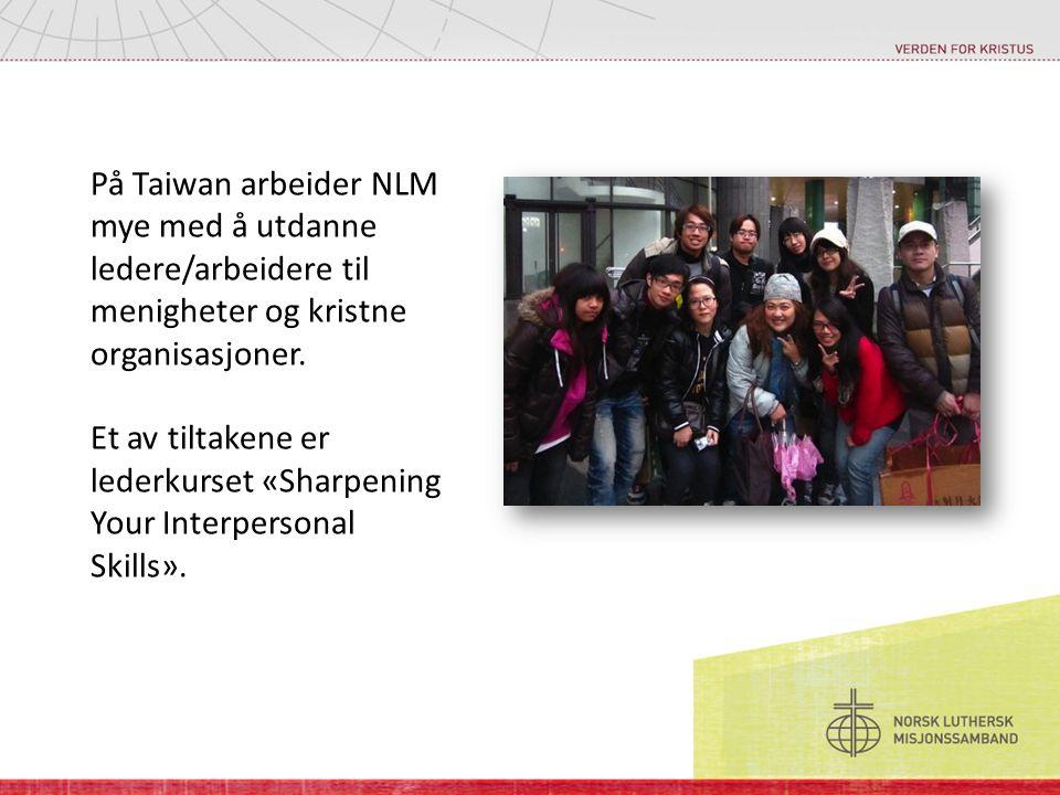 På Taiwan arbeider NLM mye med å utdanne ledere/arbeidere til menigheter og kristne organisasjoner.