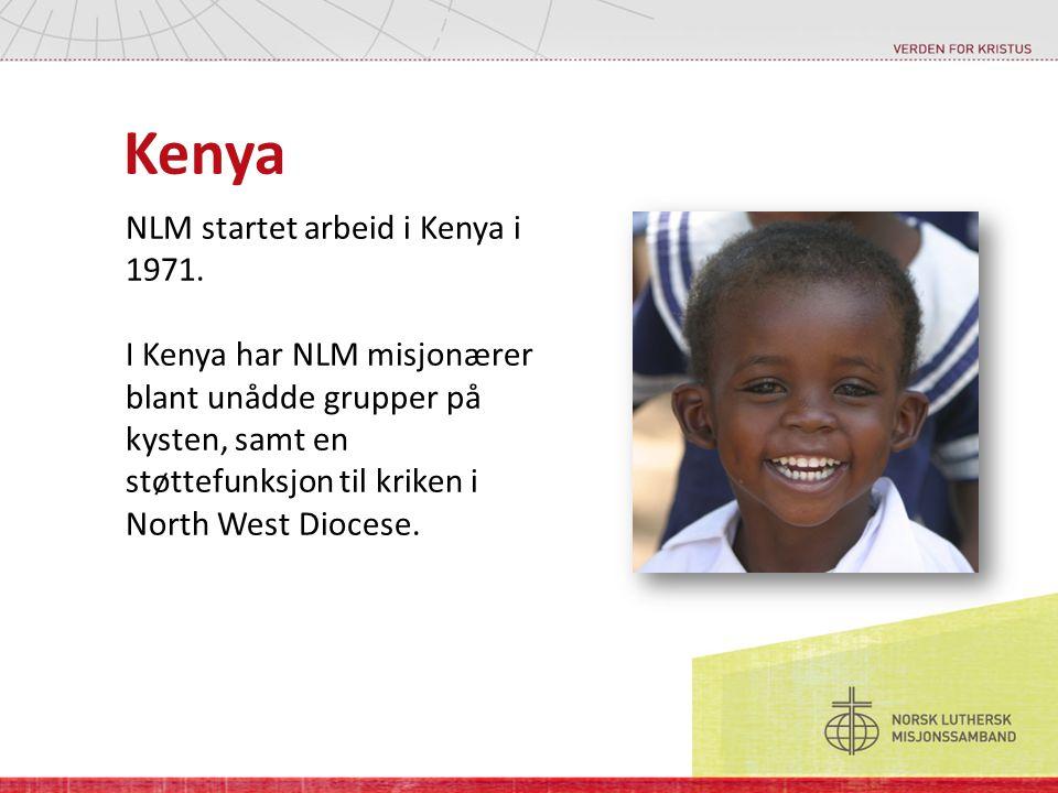 Kenya NLM startet arbeid i Kenya i 1971. I Kenya har NLM misjonærer blant unådde grupper på kysten, samt en støttefunksjon til kriken i North West Dio