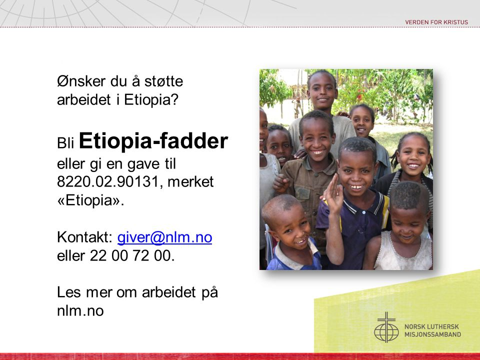 Ønsker du å støtte arbeidet i Etiopia.