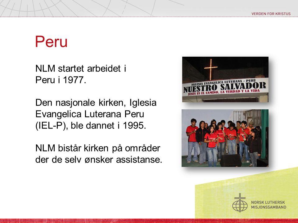 Peru NLM startet arbeidet i Peru i 1977. Den nasjonale kirken, Iglesia Evangelica Luterana Peru (IEL-P), ble dannet i 1995. NLM bistår kirken på områd