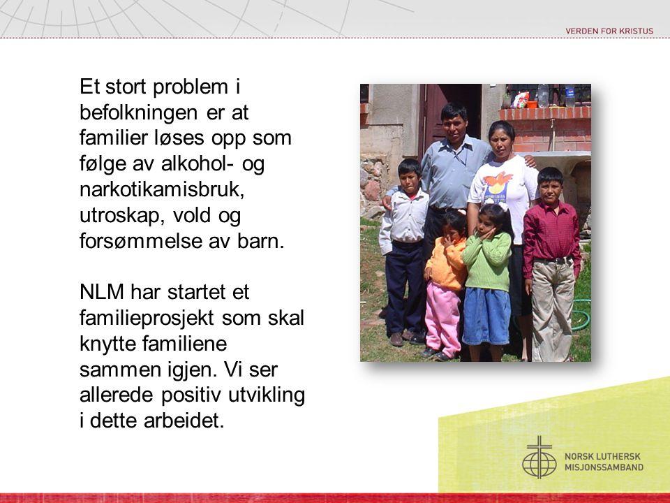 Et stort problem i befolkningen er at familier løses opp som følge av alkohol- og narkotikamisbruk, utroskap, vold og forsømmelse av barn.