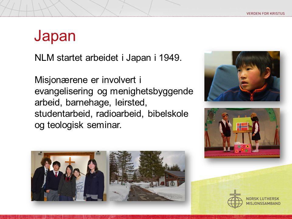 Japan NLM startet arbeidet i Japan i 1949. Misjonærene er involvert i evangelisering og menighetsbyggende arbeid, barnehage, leirsted, studentarbeid,