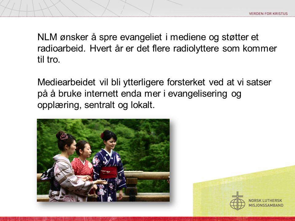 NLM ønsker å spre evangeliet i mediene og støtter et radioarbeid. Hvert år er det flere radiolyttere som kommer til tro. Mediearbeidet vil bli ytterli